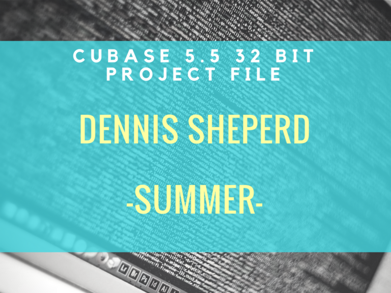 "Free Download: Cubase Project File of ""Summer"" by Dennis Sheperd"