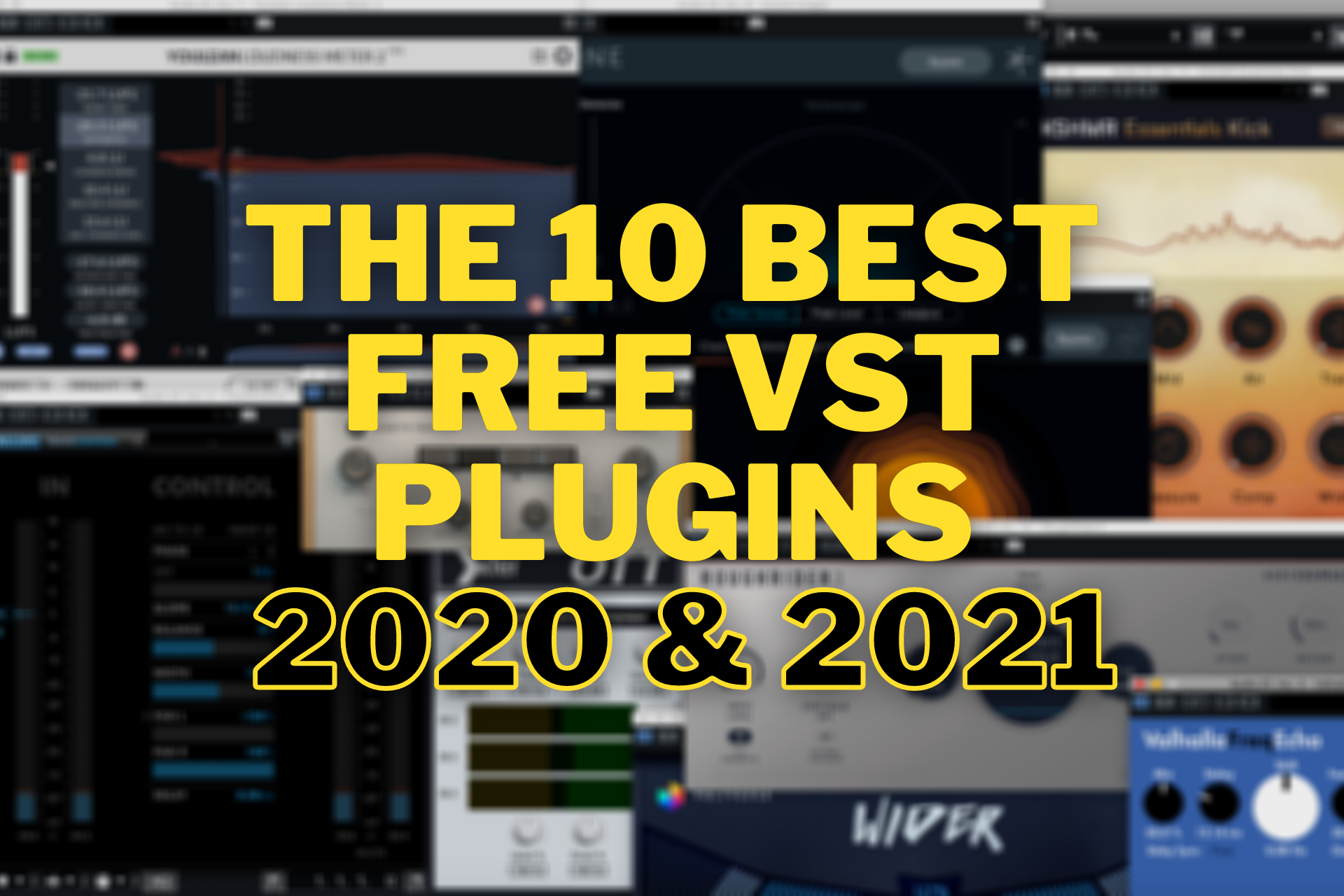The 10 Best Free VST Plugins 2020 & 2021 - Cover Picture