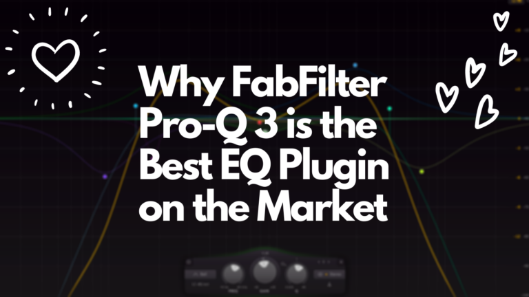 10 Reasons why FabFilter Pro-Q 3 is the Best EQ Plugin on the Market